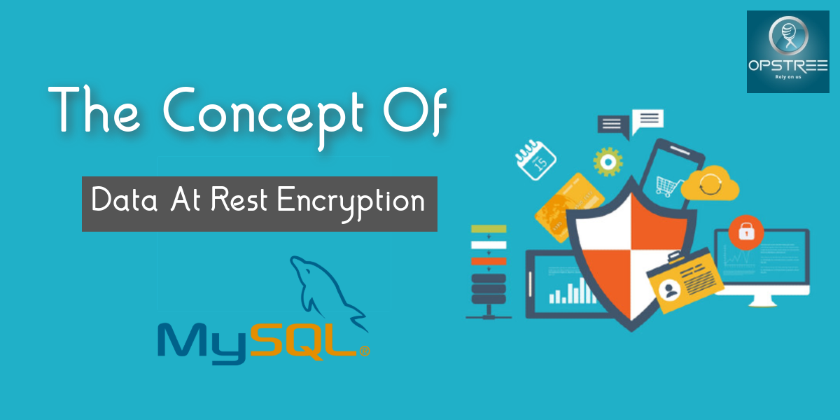 The Concept Of Data At Rest Encryption In MySql